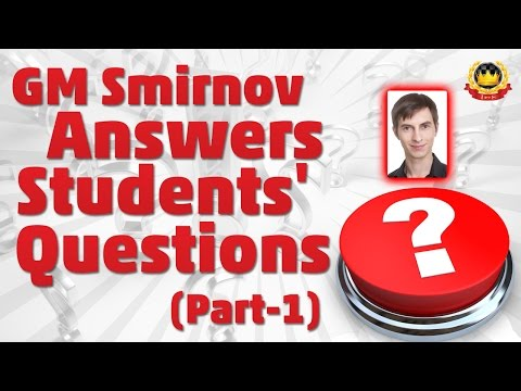 GM Smirnov Answers Students' Questions