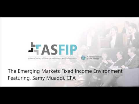 The Emerging Markets Fixed Income Environment Featuring, Samy Muaddi, CFA