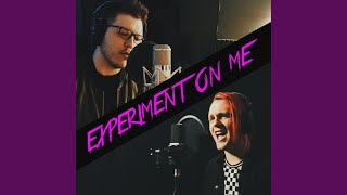 Play Experiment on Me