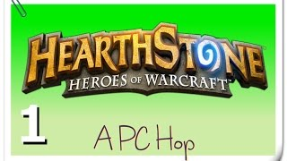 "A PC Hop - Hearthstone: Heroes of Warcraft - Part 1 (""The Journey Begins"")"