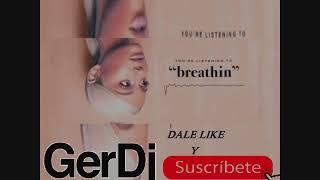 Ariana Grande - Breathin   GerDj remix