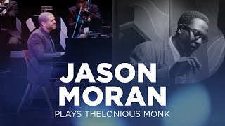 Jason Moran Plays Thelonious Monk