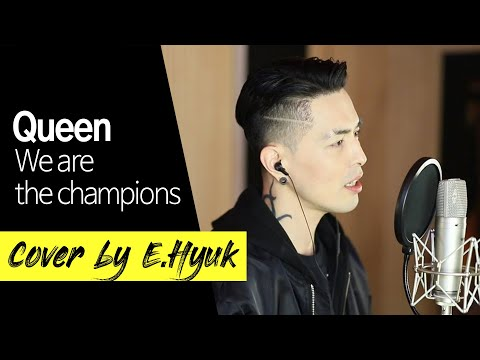 Queen - We are the champion - Covered by E.Hyuk
