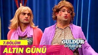 Güldür Güldür Show 7.Bölüm - Altın Günü