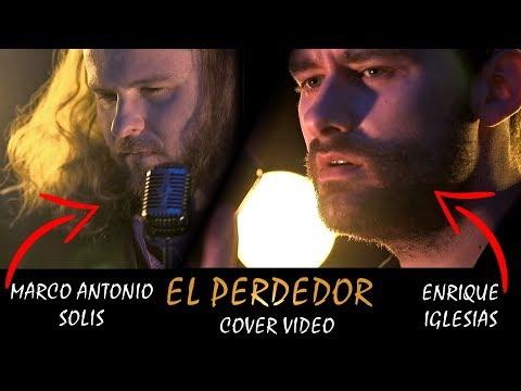 Enrique Iglesias ft. Marco Antonio Solis - El Perdedor [cover video]