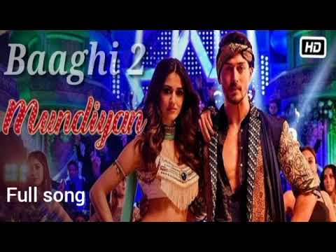 Mundiyan full song of Baaghi 2 movie with download link