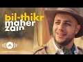 Download Maher Zain - BilThikr | ماهر زين - بالذكر (Official Music  2016) MP3 song and Music Video