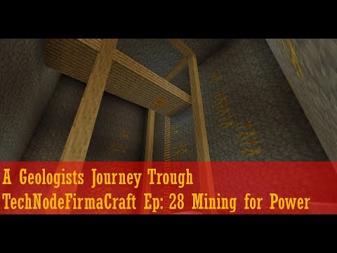 A Geologists Journey Trough TechNodeFirmaCraft Ep: 28 Mining for Power!