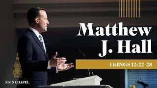 Matthew J Hall 34 1 Kings 22 12 28