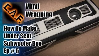 Under Seat Subwoofer Box Enclosure - Video 5 Vinyl Carpet Wrapping -- Caraudiofabrication