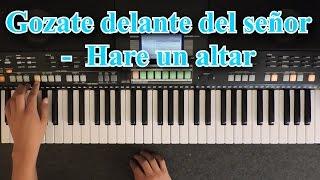 Gozate delante del Señor y Hare un altar para ti - Tutorial piano 🎹