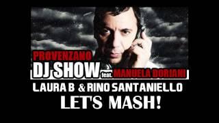 Download Laura B & Rino Santaniello - Let's Mash! On Provenzano DJ Show M2O MP3 song and Music Video