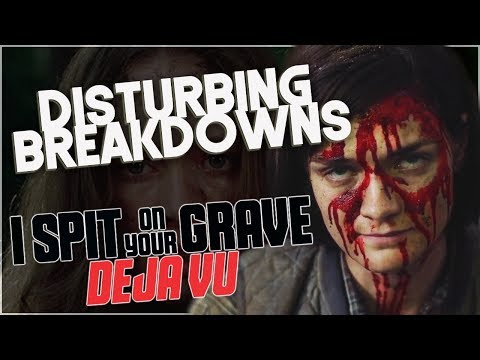 I Spit On Your Grave: Deja Vu (2019) | DISTURBING BREAKDOWN