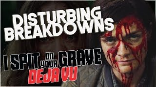 I Spit on Your Grave: Deja Vu (2019) | DISTURBING BREAKDOWN