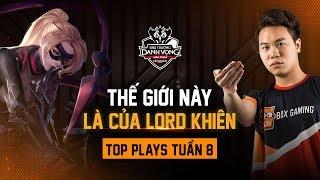 TOP PLAYS #8   Thế giới này là của Lord Khiên! - ĐTDV mùa Xuân 2019