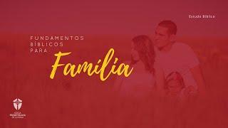 Estudo Bíblico: Casamento I Fundamentos Bíblicos para a Família