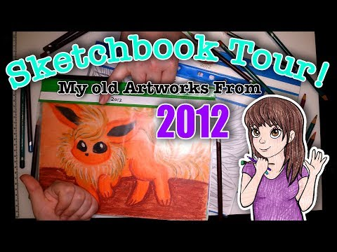 SKETCHBOOK TOUR! My Old Artworks From 2012