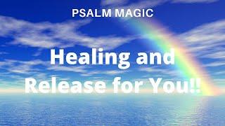 Psalm Magic: Psalm 6-HEALING & RELEASE