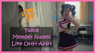 Member Names! TWICE (트와이스)  - OOH-AHH하게 (Like OOH-AHH) thumbnail