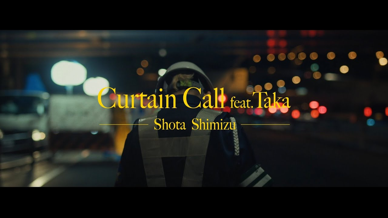 Download 清水翔太 『Curtain Call feat.Taka』 MV