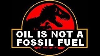 Peak Oil?  Oil is Not a 'Fossil' Fuel - Origins of Oil