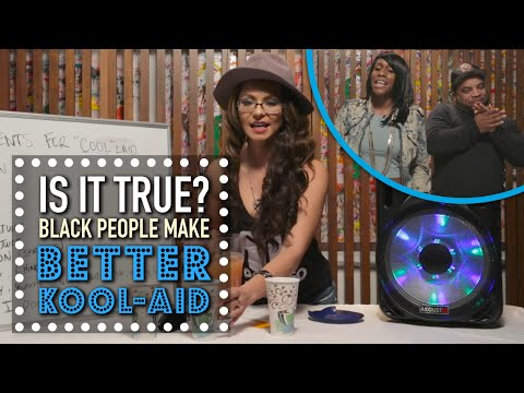 Black People Make The Best Kool-Aid | Is It True?