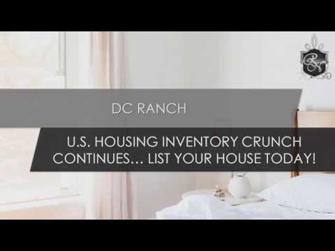 DC Ranch   U.S. Housing Inventory Crunch Continues… List Your House Today!
