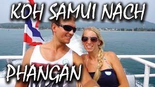 Von Koh Samui nach Koh Phangan per Fähre - Thailand | #22