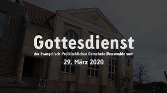 Gottesdienst der Evangelisch-Freikirchlichen Gemeinde Eberswalde vom 29. März 2020 (HD)