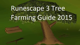 Runescape 3 Farming Trees Guide (Trees+Fruit Trees!) 2016