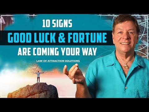 10 Signs Good Luck & Fortune May Be Coming Your Way