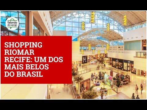 RIOMAR RECIFE - Um dos mais belos shoppings do Brasil.