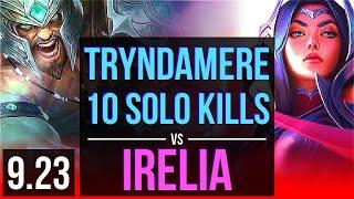 TRYNDAMERE vs IRELIA (TOP)   Rank 5 Tryndamere, 10 solo kills   EUW Challenger   v9.23