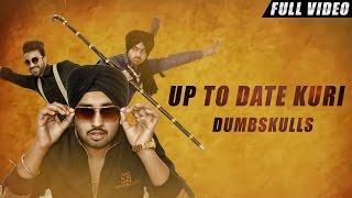 New Punjabi Songs 2016 | Up To Date Kuri | Official Video [Hd] | Dumbskulls | Latest Punjabi Songs