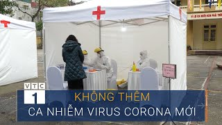 Sáng 5/4: Không thêm ca nhiễm virus corona mới | VTC1