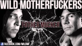 Wild Motherfuckers - Fother Mucker (Official Preview)