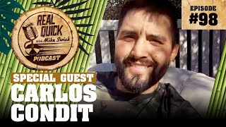 Carlos Condit #98 | Real Quick With Mike Swick Podcast