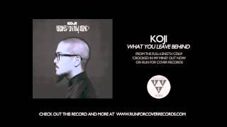 Koji - What You Leave Behind