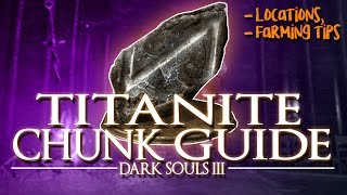 DARK SOULS 3 | TITANITE CHUNK GUIDE [Locations+Farming Tips]