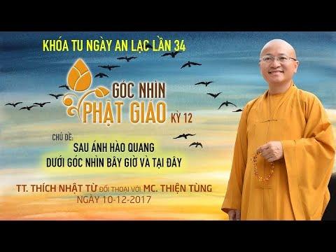 Góc Nhìn Phật Giáo kỳ 12: Sau ánh hào quang | Dưới Góc Nhìn Bây Giờ và Tại Đây - TT. Thích Nhật Từ