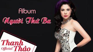 Người Thứ Ba - Thanh Thảo || Album 2010
