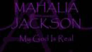Watch Mahalia Jackson My God Is Real yes God Is Real video