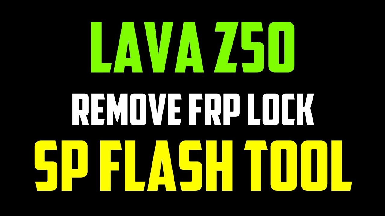 How to Remove FRP Lock LAVA Z50 by SP Flash tool | Hindi - Urdu
