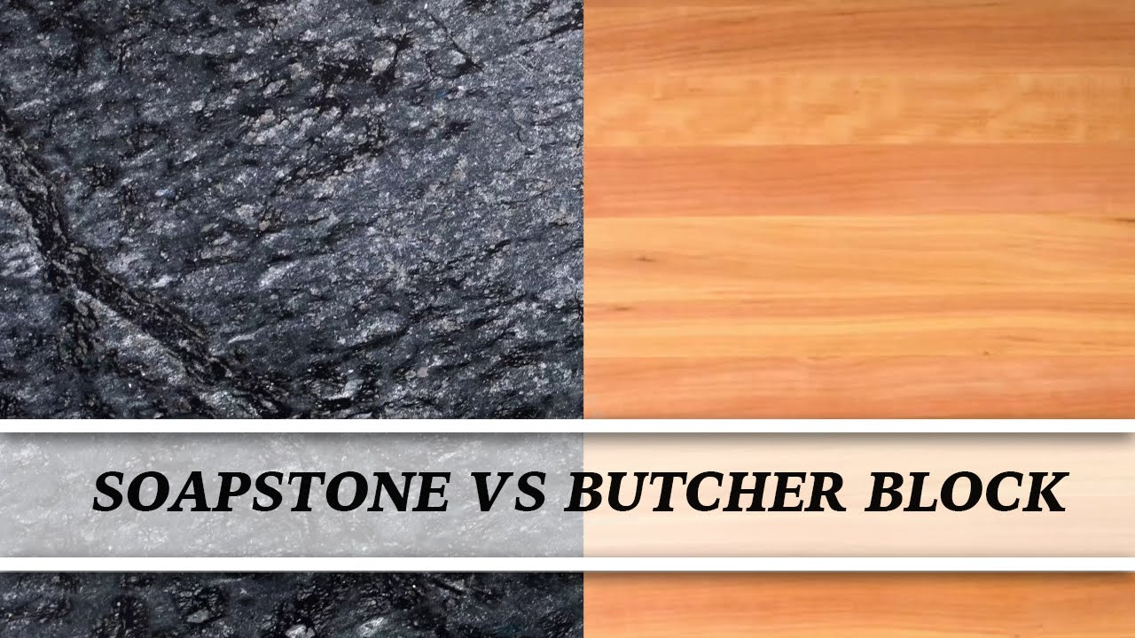 Soapstone Vs Butcher Block | Countertop Comparison