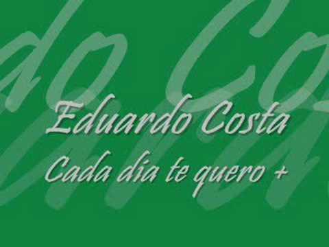 Eduardo Costa - Cada dia te quero +
