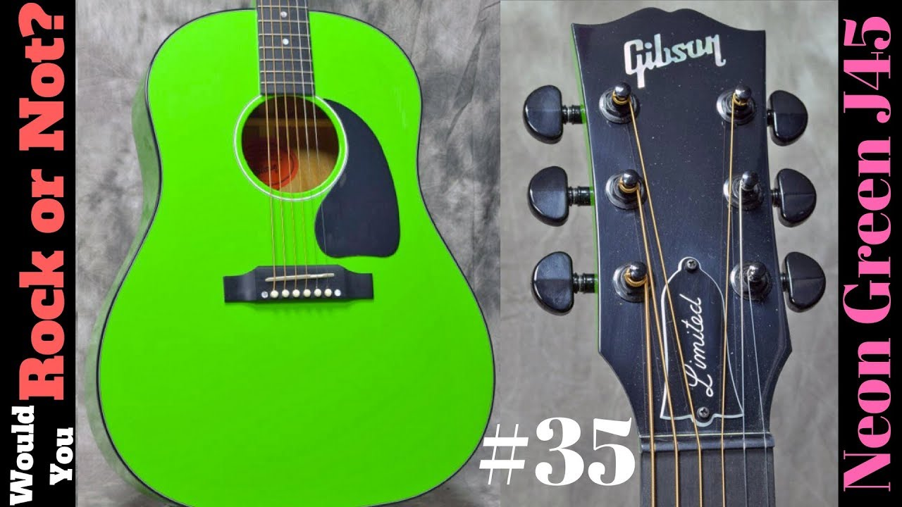 Would You Rock Or Not Ep 35 Neon Green J45 Youtube