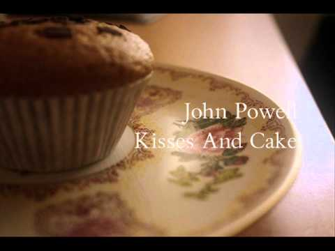 John Powell Kisses And Cake