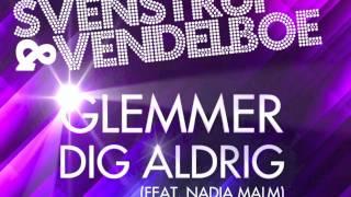 """Svenstrup & Vendelboe - """"Glemmer dig aldrig"""" feat. Nadia Malm - Official Teaser :labelmade: 2012"""