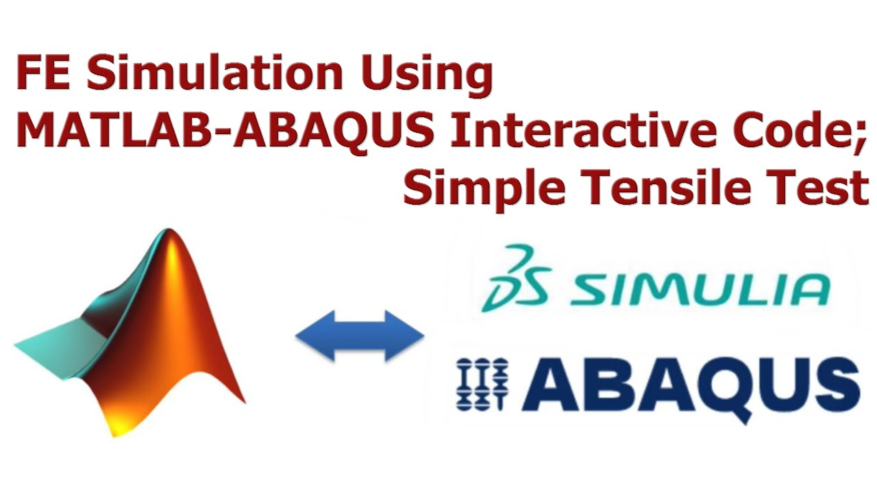 Finite Element Simulation of Tensile Test Using MATLAB and ABAQUS  Interactively