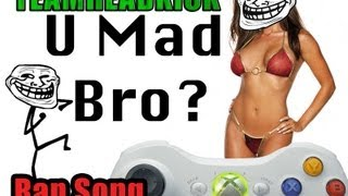 U MAD BRO RAP | GAMER SONG | TEAMHEADKICK (Lyrics)